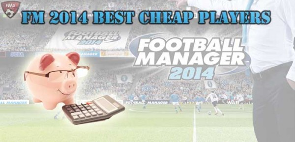 FM-2014-best-cheap-players-feature-image-600x289