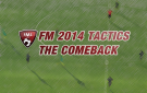 FM 2014 tactics the comeback feature image