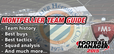 FM 2015 Montpellier guide
