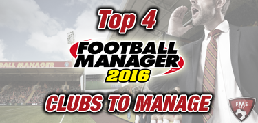 FM16 top clubs to manage feature