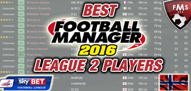 Best FM 2016 league 2 players feature