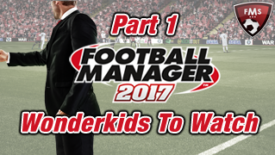 ten FM 2017 wonderkids to watch part 1 feature small feature