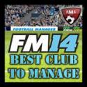 Which Club To Manage In FM14: The Difference A Year Makes